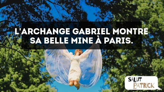 L'archange Gabriel montre sa belle mine à Paris.
